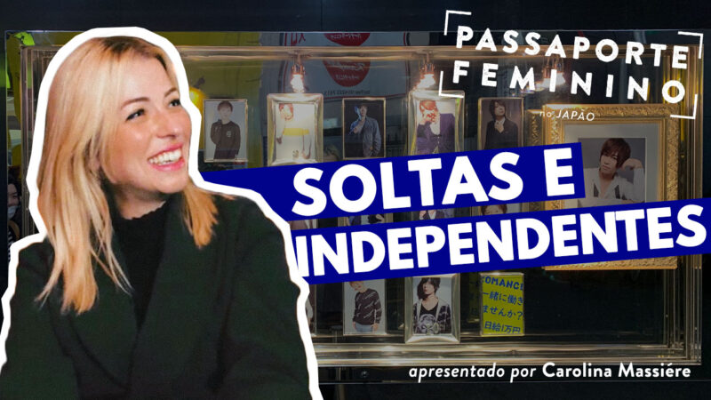 Passaporte feminino episódio 3, Carol Massiere, Solteiras e independentes no Japão